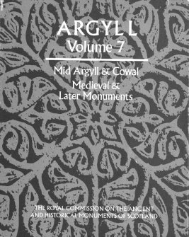 Argyll: An inventory of the monuments: volume 7: Mid-Argyll and Cowal: Medieval and later monuments