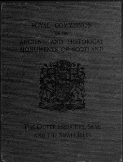 Ninth report with inventory of monuments and constructions in the Outer Hebrides, Skye and the Small Isles