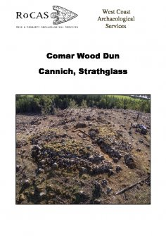 Report from archaeological evaluation and measured survey, Comar Wood Dun, Cannich, Strathglass