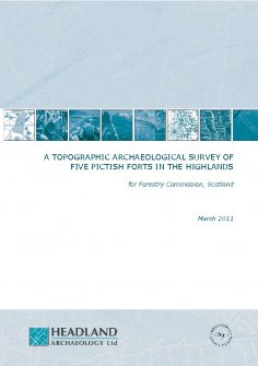 Final report from a topographic archaeological survey at five Pictish Forts in the Highlands