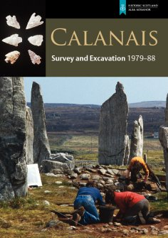 Report of Calanais Survey and Excavation, 1979-88, by P J Ashmore