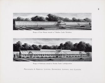 "Catalogue of Horticultural Buildings by MacKenzie and Moncur.  ""Range of Fruit Houses erected at Tulliallan Castle, Perthshire"" and ""Range of Hothouses erected at Dundas Castle, Linlithgowshire"""
