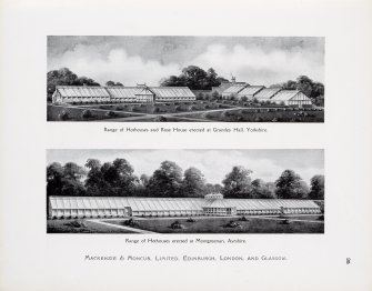 "Catalogue of Horticultural Buildings by MacKenzie and Moncur.  ""Range of Hothouses and Rose House erected at Grantley Hall, Yorkshire"" and ""Range of Hothouses erected at Montgreenan, Ayrshire"""