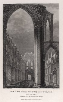 Edinburgh, engraving of interior of nave of the Abbey of Holyrood  from the east. 'Modern work omitted.' Titled 'Ruin of the original nave of the Abbey of Hollyrood from the east, founded 1128 - the modern work omitted. Drawn & engraved for D. Anderson, 1849. Drawn by G.M. Kemp. Archt. Engraved by J. West.'