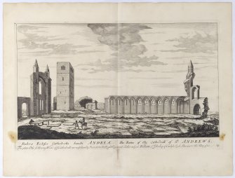Pl.14 St. Andrews Cathedral. Copy of copper plate engraving titled 'Ruderae Ecclesiae Cathedraelis Sancti Andreae. The ruins of the Cathedrall of St. Andrews. This plate is most humbly inscribed to the Right Reverend Father in God William Ld. Bishop of Carlyle, Lord Almoner to His Majesty.'