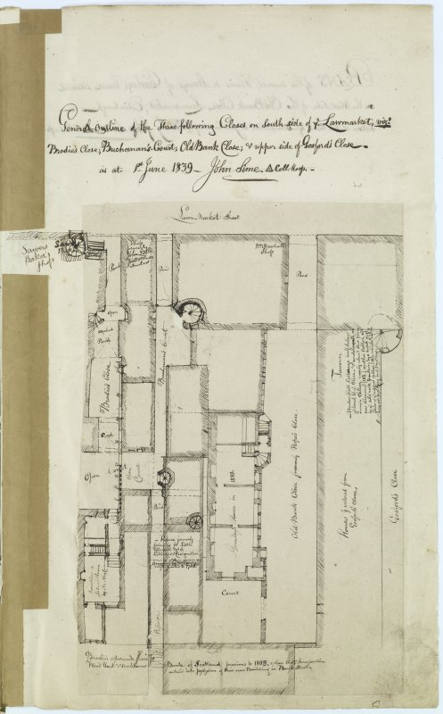 "Digital copy of page 12: Ink sketch showing plan of closes in Lawnmarket. Insc. ""General outline of the three following closes on South side of ye Lawnmarket, viz: Brodie's Close; Buchanan's Court; Old Bank Close; & upper side of Gosford's Close. As at 1st June 1839 -John Sime."" 'MEMORABILIA, JOn. SIME  EDINr.  1840'"