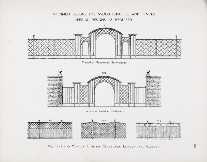 "Catalogue of Horticultural Buildings by MacKenzie and Moncur Specimen Designs for Wood Espaliers and Fences - Special Designs as Required ""Erected at Manderston, Berwickshire"" and ""Erected at Tulliallan, Perthshire"""