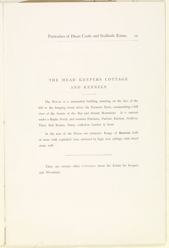 Page 19 of Estates Exchange, no. 1480 Sales Brochure. Inscribed: ''The Head Keepers Cottage and Kennels. The House is a substantial building standing on the face of the hill in the hanging wood, above the Easmore Burn, commanding a full view...''