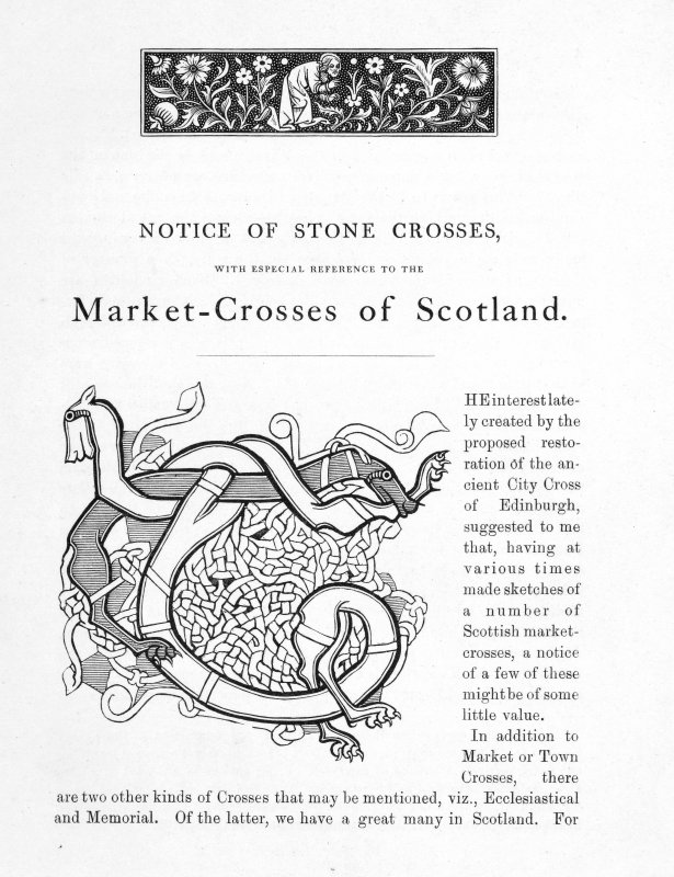 Page 3 of Market-Crosses of Scotland with large engraved zoomorphic initial 'T'. Inscribed:  'Notice of Stone Crosses, with especial reference to the Market-Crosses of Scotland. The interest lately created by the proposed restoration of the ancient City Cross of Edinburgh, suggested to me that, having at various times made sketches of a number of Scottish market-crosses...'