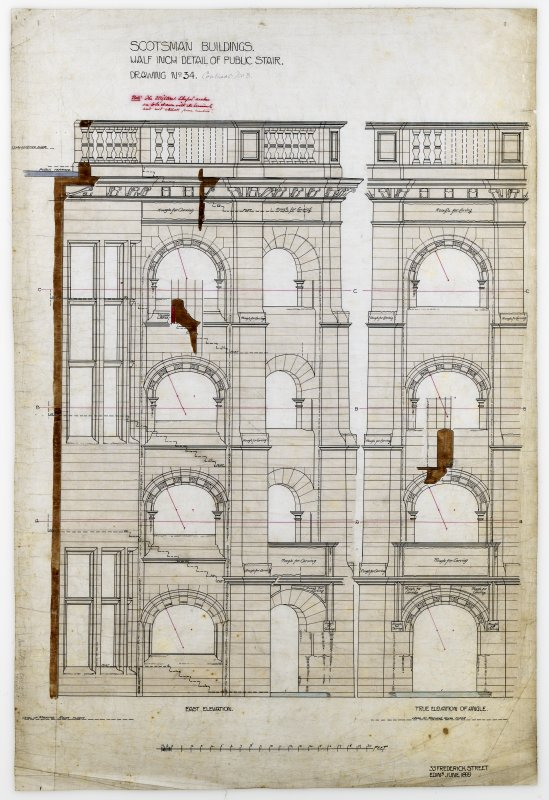 Edinburgh,  20-36 North Bridge, The Scotsman Buildings.   East elevation, true elevation of angle. Titled:  'Scotsman Buildings. Half Inch Details Of Public Stair.  Drawing No 34.' Insc:  'Contract No 3'.  '35 Frederick Street. Edinr.  June 1899.'