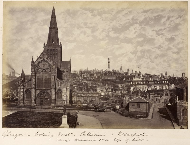 View of Glasgow Cathedral and Necropolis  Titled: 'Glasgow - looking East - Cathedral & Necropolis - Burn's Monument on top of hill'