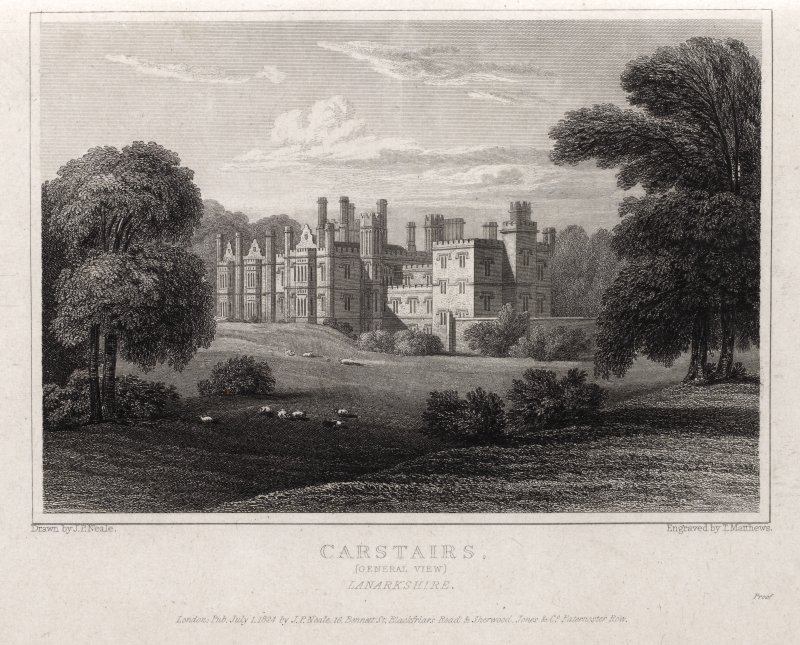 Engraving of Carstairs House -  general view. Titled: 'Carstairs, (General View,) Lanarkshire. Drawn by J. P. Neale. Engraved by T. Matthews. London published 1 July 1824  by J.P.Neale, 16 Bennett St., Blackfriars Road & Sherwood Jones & Co., Paternoster Row. Proof.'
