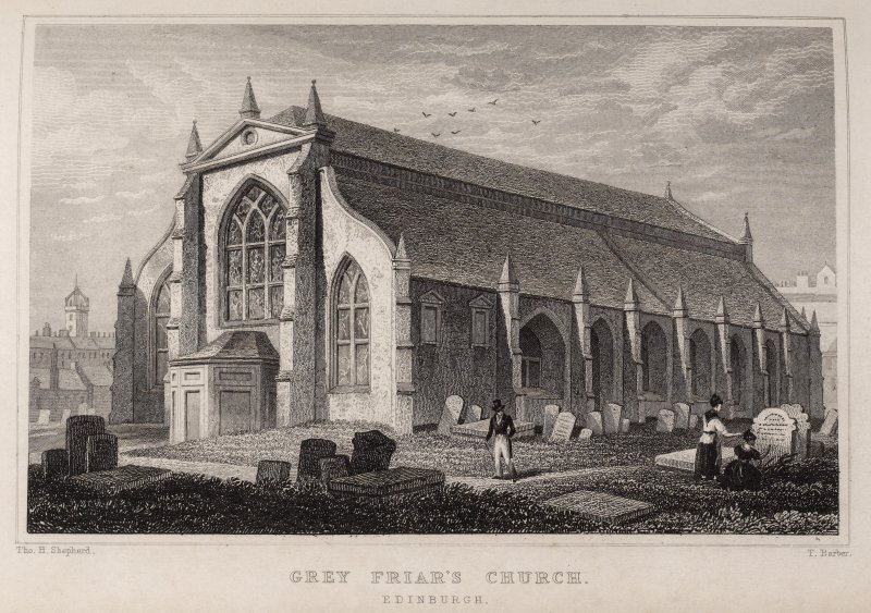 Edinburgh, engraving of Greyfriars' Church. Titled 'Grey Friars Church. Edinburgh. Drawn by Tho. H. Shepherd. Engraved by T. Barber.'