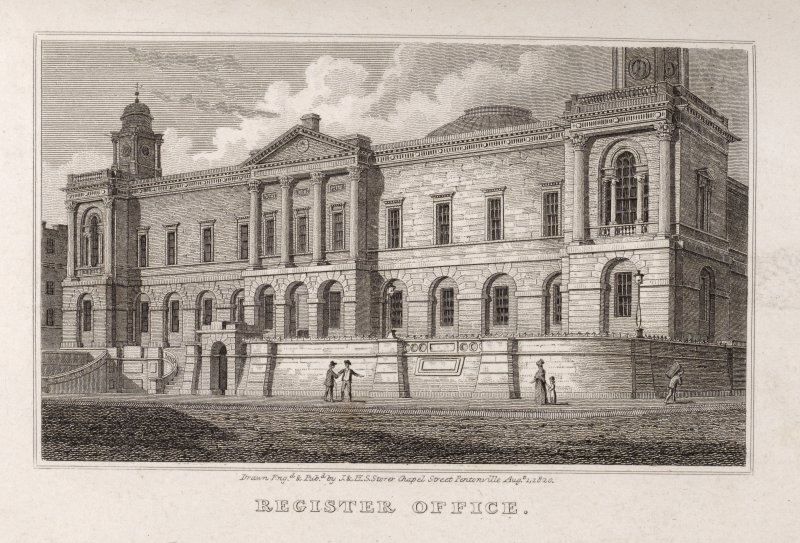 Engraving of General Register House , Edinburgh, from S.E. Titled: 'Register Office. Drawn, Engd. and pub. by J. and H.S. Storer, Chapel Street, Pentonville. Aug.1, 1820.'