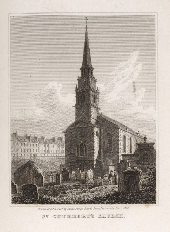 Edinburgh, engraving of St Cuthbert's Church from Lothian Road. Titled 'St. Cuthberts Church. Drawn, engd. and pubd. by J. and H.S. Storer, Chapel Street, Pentonville. Jan 1, 1820.'