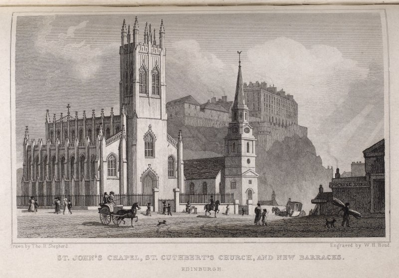 Edinburgh, engraving of St Cuthbert's Church, St John's Church and the New Barracks at Edinburgh Castle seen from Lothian Road. Titled 'St John's Chapel, St. Cuthbert's Church and New Barracks, Edinburgh. Drawn by Tho. H. Shepherd. Engraved by W. H. Bond.'