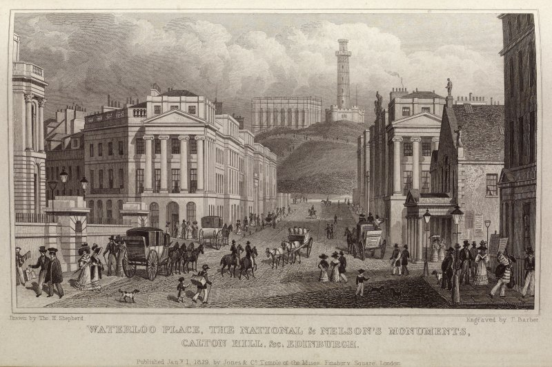 Edinburgh, engraving showing Waterloo Place, National and Nelson Monuments and Calton Hill. Titled Waterloo Place, the National and Nelson Monuments, Calton Hill &c Edinburgh. Drawn by Tho. H. shepherd. Engraved by T. Barber. Published Jan.1 1829 by Jones & Cop. Tample of the Muses, Finsbury Square, London.'