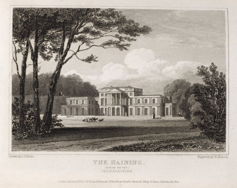 Engraving of The Haining - front view from the deerpark. Titled: 'The Haining (North front) Selkirkshire. London, Published Dec.1at 1821, by J.P.Neale, 16 Bennet St., Blackfriars Road and Sherwood, Neely & Jones, Paternoster Row. Drawn by J.P.Neale. Engraved by H. Hobson.'