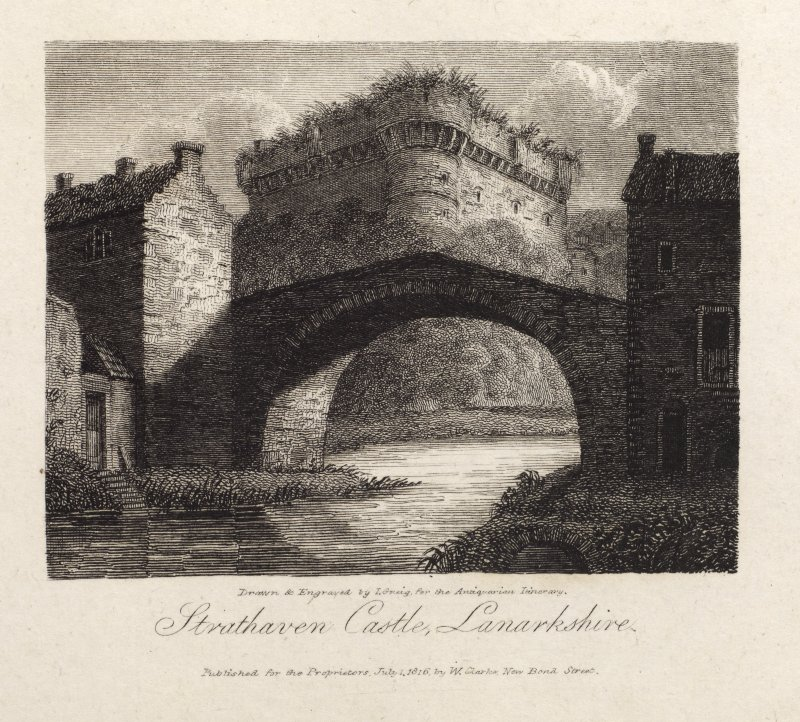 Engraving of Avondale Castle see through a single- arch bridge. Titled 'Strathaven Castle, Lanarkshire. Drawn & engraved by T. Greig for the Antiquarian Library. Published for the Proprietors, July 1, 1816 by W. Clarke, New Bond Street.