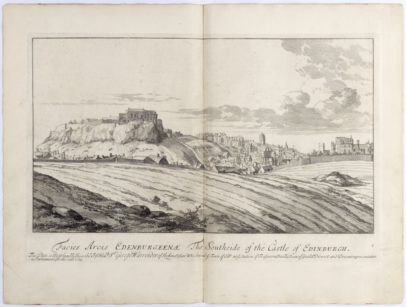 Pl.1 View of the south side of Edinburgh Castle. Titled 'Facies Arcis Edenburgeenae. This plate is most humbly inscribed to ye hon.ble Sir George Warrender of Lochend, Bart. who served ye town of Edr. in ye station of Thesaurer, Baillie, Dean of Guild, Provost and Present representative in Parliament for the said city.' Copy of a copper plate engraving.