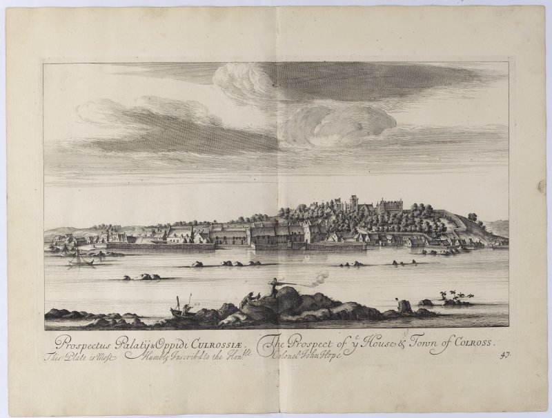Pl.47 Culross. Copy of copper plate engraving titled 'Prospectus Palatij & Oppidi Culrossiae. The Prospect of ye Houses & #Town of Colross. This plate is most humbly inscribed to the Honble Colonel John Hope.'