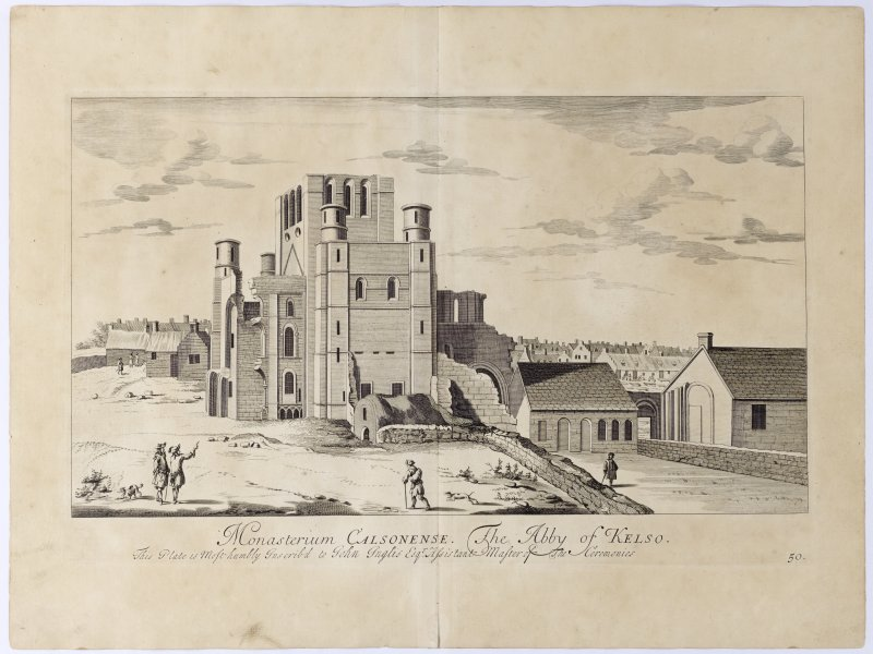 Pl.50 Kelso Abbey. Copy of copper plate engraving titled 'Monasterium CValsonense. The Abby of Kelso. This plate is most humbly inscribed to John Inglis Esqr., Assistant Master of the Ceremonies.'