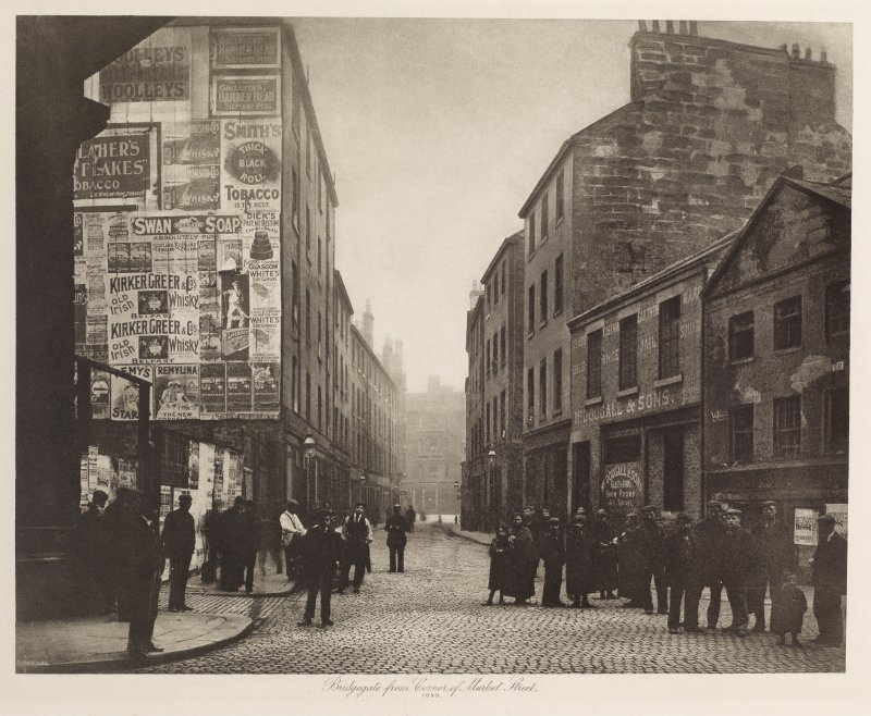 View of Bridgegate, Glasgow inscribed 'Bridgegate from corner of Market Street, 1899'. Copied from 'Old closes and streets [of Glasgow]: a series of photogravures 1868-1899', printed for the Corporation of Glasgow, July 1900, Plate 49.