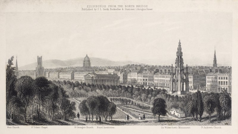 Engraving showing general view of Edinburgh, including West Church, St John's Chapel, St George's Church, Royal Institution, Scott Monument and St Andrew's Church.  Inscribed: 'Edinburgh from the North Bridge. Published by J L Smith Bookseller & Stationer, 1 Antigua Street'.
