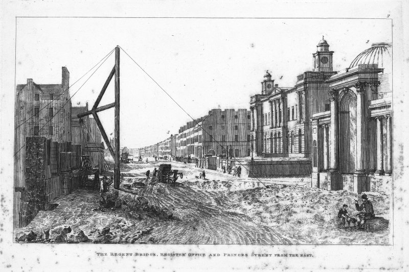 View of Waterloo Place during construction.  Inscribed: 'The Regent Bridge, Register Office and Princes Street from the East'.