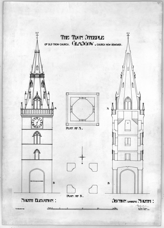 Photographic copy of N elevation, section from S and plan. Titled: 'The Tron Steeple of Old Tron Church, Glasgow, Church now removed'  'T A Macadam Delt' Signed: 'MacGregor Chalmers'  '95 Bath Street, Glasgow, April 1910'.  Digital image of E/12173.