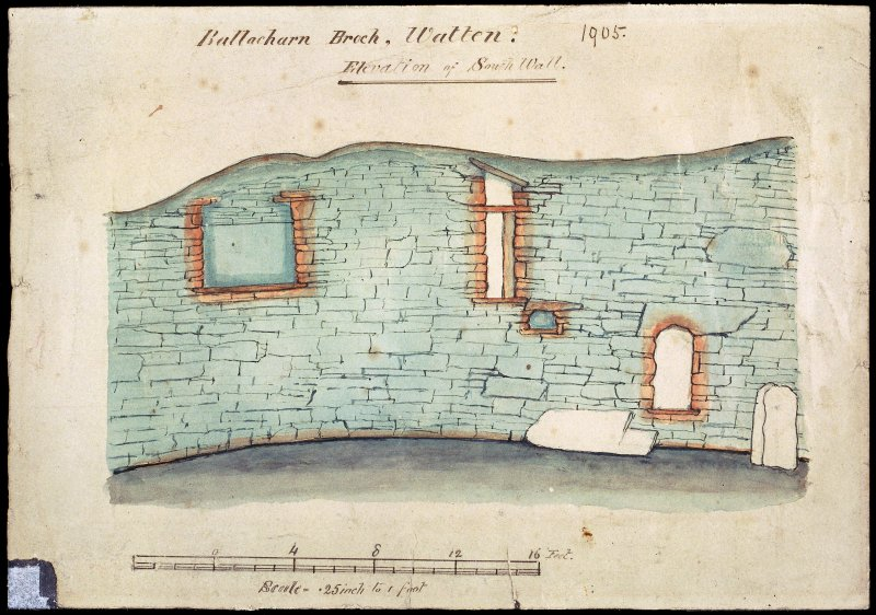Scanned image of elevation scale drawing of broch wall. Annotated 'Ballacharn Broch, Watten. 1905. Elevation of South Wall'. Ink and wash.