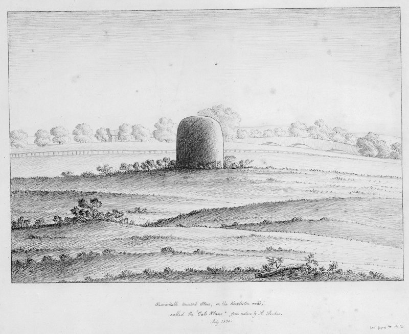 "Scanned image of drawing of the Cat Stane. Inscr: 'Remarkable ancient stone, on the Kirkliston road, called the ""Cats Stane"", from nature by A Archer July 1836'."