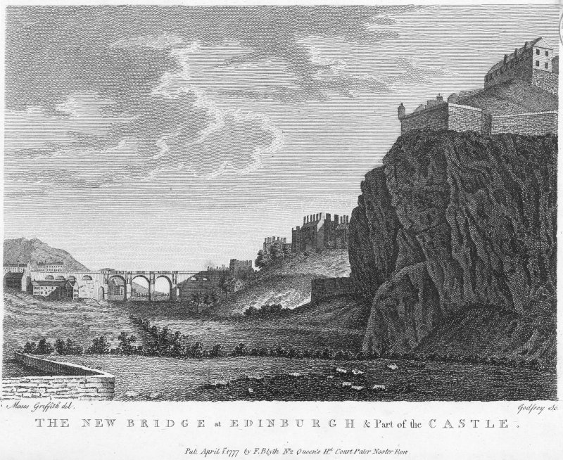 "Engraved view of North Bridge  Insc.  ""The New Bridge at Edinburgh & Part of the Castle.   Pub. April 1st 1777 by F Blyth No.2 Queen's Hd. Court Pater Noster Row.  Moses Griffith del.   Godfrey Sc."""