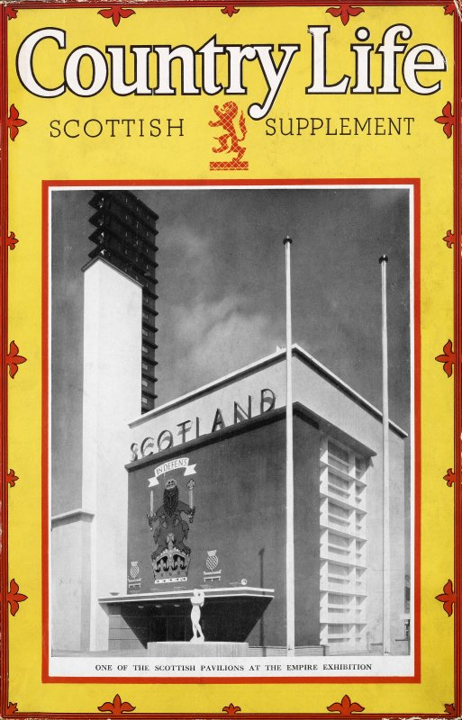 Country Life, Scottish Supplement.  Showing one of the Scottish pavilions at the Empire Exhibition.
