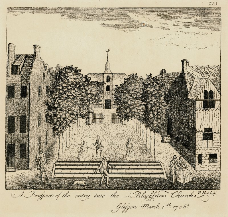 Glasgow, High Street, Blackfriars Church. Engraving of view of church from North-West. Insc: 'XVII A prospect of the entry into the Blackfriers Church. Glasgow March 1st 1756.