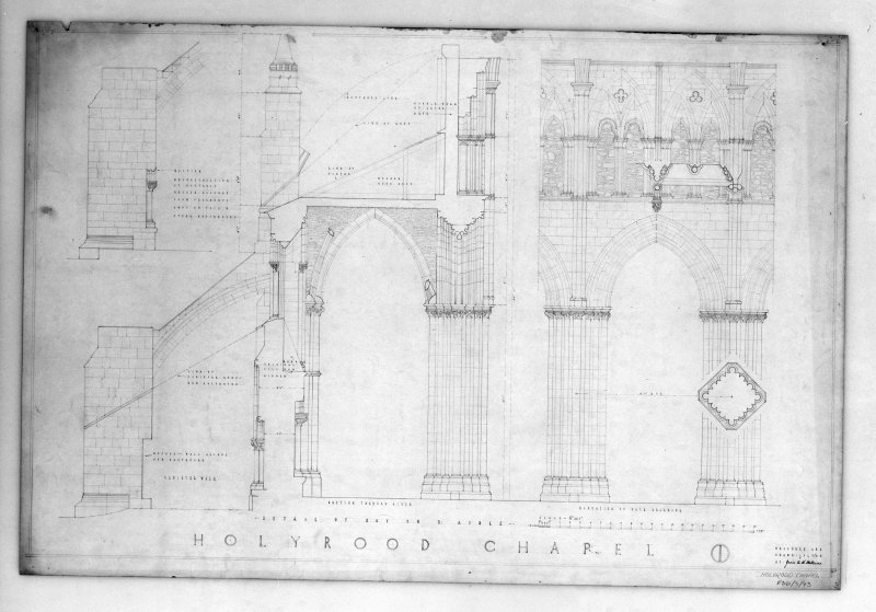 "Elevation, Section and Details of Bay in South Aisle of Holyrood Abbey ""Measured and drawn  July '35 by James A. H. Mottram""."